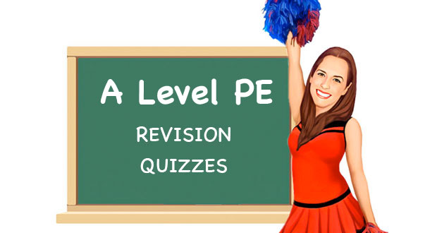 A Level PE Revision Quizzes